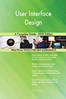 User Interface Design A Complete Guide - 2020 Edition