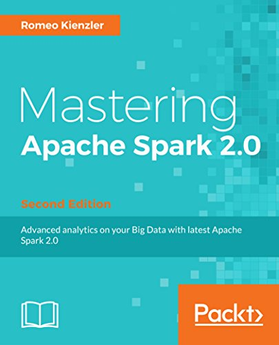 Mastering Apache Spark 2.0 - Second Edition