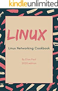 Linux Networking Cookbook: Guided Tour to Networking on Linux (English Edition)
