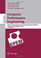 Computer Performance Engineering: 7th European Performance Engineering Workshop, EPEW 2010, Bertinoro, Italy, September 23-24, 2010, Proceedings (Lecture Notes in Computer Science)