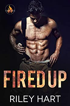 Fired Up (Fever Falls Book 1) by [Hart, Riley]