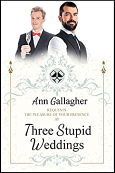 Three Stupid Weddings by [Gallagher, Ann]