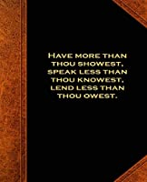 Shakespeare Quote King Lear Have More Showest School Composition Book 130 Pages: (notebook, Diary, Blank Book)