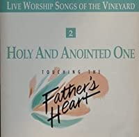Holy and Anointed One: Touching the Father's Heart 2 (1990-05-03)