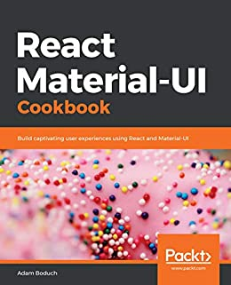 [Boduch, Adam]のReact Material-UI Cookbook: Build captivating user experiences using React and Material-UI (English Edition)