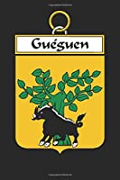 Guéguen: Guéguen Coat of Arms and Family Crest Notebook Journal (6 x 9 - 100 pages)