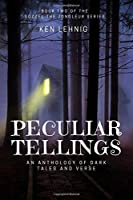 Peculiar Tellings: An Anthology of Dark Tales and Verse (Sozzel the Jongleur Series)