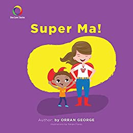 Super Ma! (One Love Stories) by [George, Orran]