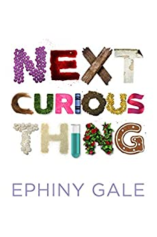 Next Curious Thing by [Gale, Ephiny]