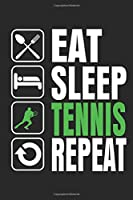 Eat Sleep Tennis Repeat: Notebook/Colouring book/Organizer/DiaryBlank pages/6x9 inch