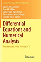 Differential Equations and Numerical Analysis: Tiruchirappalli, India, January 2015 (Springer Proceedings in Mathematics & Statistics)