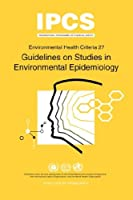 Guidelines on Studies in Environmental Epidemiology (Environmental Health Criteria)