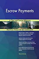 Escrow Payments a Clear and Concise Reference