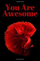 You Are Awesome: Inspirational Journal, Motivational Journal, Notebook for Gift, Journal, Diary (110 Pages, Blank, 6 x 9)