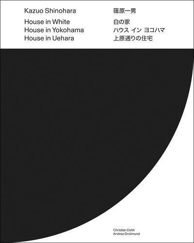 House in White, House in Uehara, House in Yokohama...