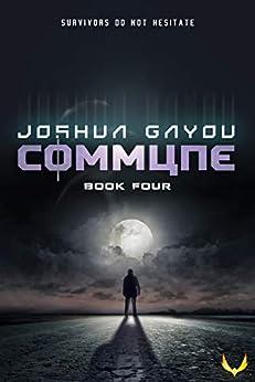 Commune 4: (Commune Series, Book 4) by [Gayou, Joshua]