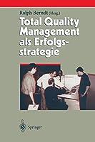 Total Quality Management als Erfolgsstrategie (Herausforderungen an das Management)