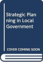Strategic Planning in Local Government: A Casebook