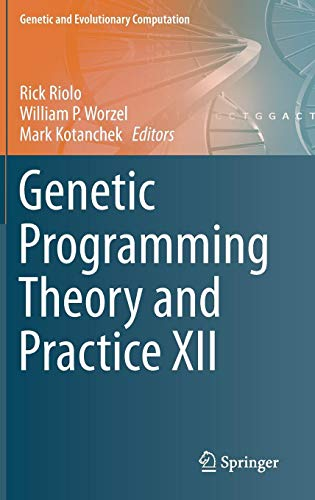 Download Genetic Programming Theory and Practice XII (Genetic and Evolutionary Computation) 331916029X