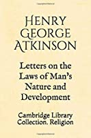 Letters on the Laws of Man's Nature and Development: Cambridge Library Collection. Religion