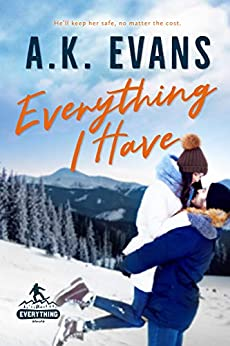 Everything I Have (The Everything Series Book 2) by [Evans, A.K.]