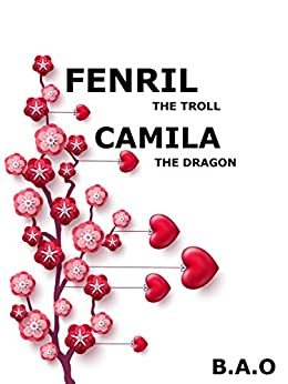 Fenril The Troll, Camila The Dragon by [O, B.A.]