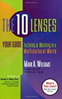 The Ten Lenses: Your Guide to Living & Working in a Multicultural World