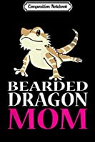 Composition Notebook: FUNNY BEARDED DRAGON MOM Pet Owners Lizard Gift Journal/Notebook Blank Lined Ruled 6x9 100 Pages
