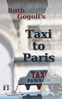 Ruth Gogoll's Taxi to Paris by [Gogoll, Ruth]