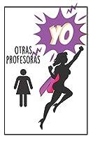 Profesora Superhéroe: Regalo Para Profesora - Cuaderno De Notas - Diario Personal -  Regalos Originales Para Profesores De Todos Los Niveles