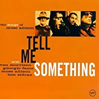 Tell Me Something: The Songs Of Mose Allison by Van Morrison (1996-10-08)