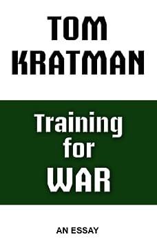 Training for War: An Essay by [Kratman, Tom]