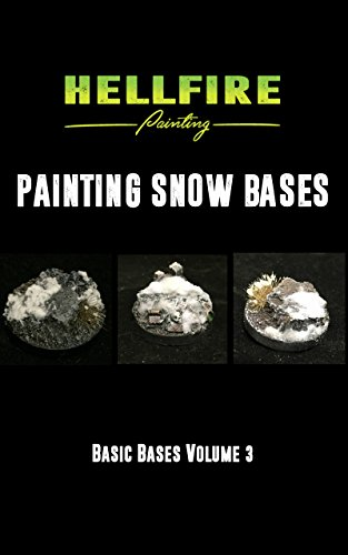 Painting Snow Bases (Basic Bases Book 3) (English Edition)