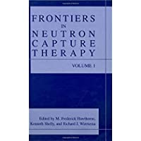 Frontiers in Neutron Capture Therapy【洋書】 [並行輸入品]