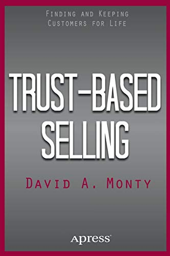 Download Trust-Based Selling: Finding and Keeping Customers for Life 1484208757