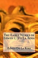 The Early Works of Edwin C. De La Rosa