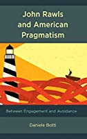 John Rawls and American Pragmatism: Between Engagement and Avoidance