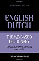 Theme-Based Dictionary British English-Dutch - 9000 Words