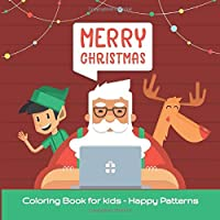 Merry Christmas - Coloring Book for kids - Happy Patterns (Good christmas books)