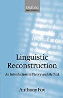 Linguistic Reconstruction: An Introduction to Theory and Method (Oxford Textbooks in Linguistics)