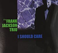 I Should Care by Frank Jackson (2013-05-03)