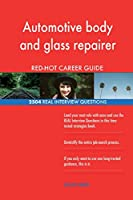Automotive Body and Glass Repairer Red-Hot Career; 2504 Real Interview Questions