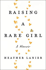 Raising a Rare Girl: A Memoir (English Edition)