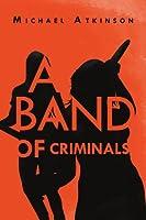 A Band of Criminals