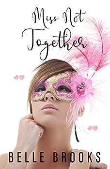 Miss Not Together: A Novel by [Brooks, Belle]