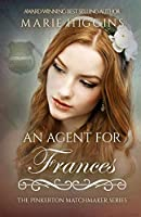 An Agent for Frances (The Pinkerton Matchmaker)