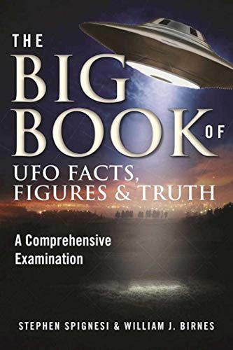 Download The Big Book of UFO Facts, Figures & Truth: A Comprehensive Examination 1510720855
