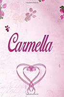 Carmella: Personalized Name Notebook/Journal Gift For Women & Girls 100 Pages (Pink Floral Design) for School, Writing Poetry, Diary to Write in, Gratitude Writing, Daily Journal or a Dream Journal.