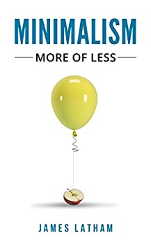 Minimalism: More of Less by [Latham, James]