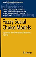 Fuzzy Social Choice Models: Explaining the Government Formation Process (Studies in Fuzziness and Soft Computing)